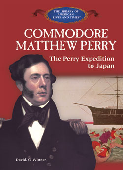 Commodore Matthew Perry and the Perry Expedition to Japan ...